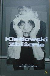 Katarzyna Surmiak-Domańska • Kieślowski. Zbliżenie