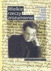 Mirosław Wójcik • Wielkie rzeczy zrozumienie. Korespondencja Jerzego, Witolda i Wandy Hulewiczów z Emilem Zegadłowiczem (1918-1938)