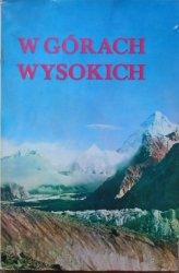 red. Kazimierz Saysse-Tobiczyk • W górach wysokich. Kompendium polskich wypraw wysokogórskich