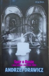 Andrzej Drawicz • Spór o Rosję i inne szkice z lat 1976-1986 [Bułhakow, Babel, Achmatowa, Pasternak, Jerofiejew]