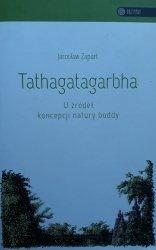 Jarosław Zapart • Tathagatagarbha. U źródeł koncepcji natury buddy