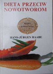 Hans-Jurgen Raabe • Dieta przeciw nowotworom. Recepta Kohnlechnera