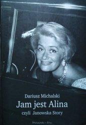 Dariusz Michalski • Jam jest Alina, czyli Janowska Story