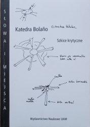 Praca zbiorowa • Katedra Bolaño. Szkice Krytyczne