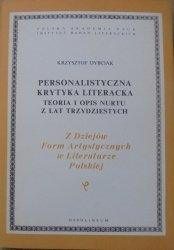 Krzysztof Dybciak • Personalistyczna krytyka literacka. Teoria i opis nurtu z lat trzydziestych