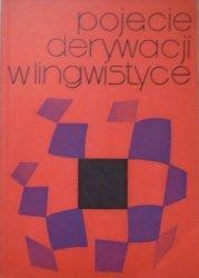red. Jerzy Bartmiński • Pojęcie derywacji w lingwistyce