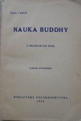 Paul Carus • Nauka Buddhy z prastarych pism [Biblioteka Polsko-Indyjska, Wanda Dynowska]