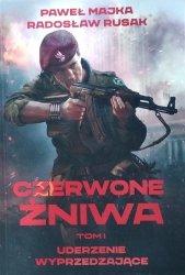 Paweł Majka, Radosław Rusak • Czerwone żniwa. Uderzenie wyprzedzające