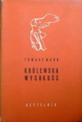 Thomas Mann • Królewska wysokość