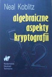 Neal Koblitz • Algebraiczne aspekty kryptografii