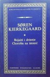 Soren Aabye Kierkegaard • Bojaźń i drżenie. Choroba na śmierć