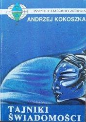 Andrzej Kokoszka • Tajniki świadomości