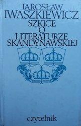 Jarosław Iwaszkiewicz • Szkice o literaturze skandynawskiej