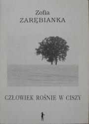 Zofia Zarębianka • Człowiek rośnie w ciszy