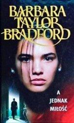 Barbara Taylor Bradford • A jednak miłość