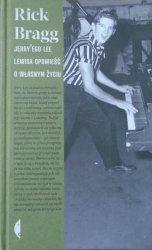 Rick Bragg • Jerry'ego Lee Lewisa opowieść o własnym życiu