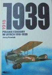 Jerzy Pawlak • Polskie eskadry w latach 1918-1939