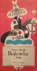 Tadeusz Śliwiak • Bajkoteka druga [dedykacja autora]