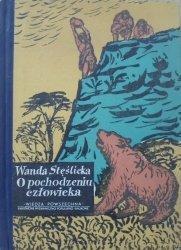 Wanda Stęślicka • O pochodzeniu człowieka [Marek Rudnicki]