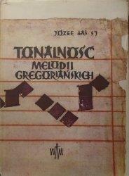 Józef Łaś S.J. • Tonalność melodii gregoriańskich. Teoria a rzeczywistość