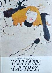 Henri Perruchot • Toulouse-Lautrec