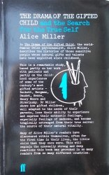 Alice Miller • The Drama of the Gifted Child and the Search for the Treu Self