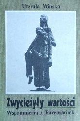 Urszula Wińska • Zwyciężyły Wartości.Wspomnienia z Ravensbruck