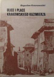 Bogusław Krasnowolski • Ulice i place krakowskiego Kazimierza. Z dziejów Chrześcijan i Żydów w Polsce