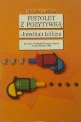 Jonathan Lethem • Pistolet z pozytywką