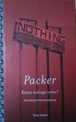 George Packer • Kryzys wolnego rynku? Ameryki portret wewnętrzny