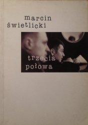 Marcin Świetlicki • Trzecia połowa