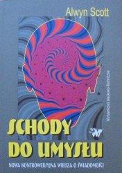 Alwyn Scott • Schody do umysłu. Nowa kontrowersyjna wiedza o świadomości