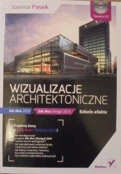 Joanna Pasek • Wizualizacje architektoniczne. 3ds Max 2013 i 3ds Max Design 2013. Szkoła efektu