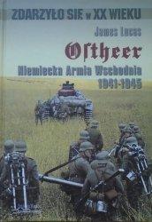 James Lucas • Ostheer. Niemiecka Armia Wschodnia 1941-1945
