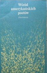 Wybór i przekład Tadeusz Rybowski • Wśród amerykańskich poetów [Ginsberg, Plath, Ferlinghetti, Levertov, Bukowski]