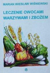 Marian Wiesław Wiśniewski • Leczenie owocami, warzywami i zbożem