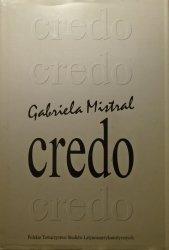 Gabriela Mistral • Credo [Nobel 1945] [wydanie dwujęzyczne]