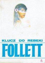 Ken Follett • Klucz do Rebeki