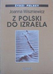 Joanna Wiszniewicz • Z Polski do Izraela: Rozmowy z pokoleniem '68 [Żydzi Polscy] [dedykacja autorki]