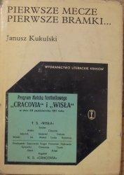 Janusz Kukulski • Pierwsze mecze, pierwsze bramki. Piłkarstwo krakowskie od kolebki do założenia Krakowskiego Okręgowego Związku Piłki Nożnej