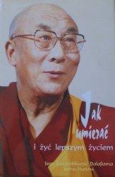 Dalajlama • Jak umierać i żyć lepszym życiem