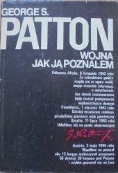 Georges S. Patton • Wojna jak ją poznałem