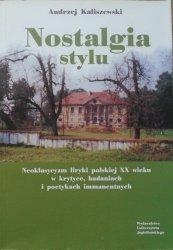 Andrzej Kaliszewski • Nostalgia stylu. Neoklasycyzm liryki polskiej XX wieku w krytyce, badaniach i poetykach immanentnych