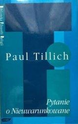 Paul Tillich • Pytanie o Nieuwarunkowane