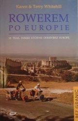 Karen i Terry Whitehill • Rowerem po Europie. 18 tras, dzięki którym odkryjesz Europę
