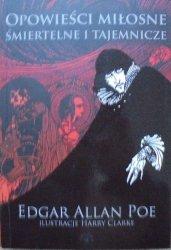 Edgar Allan Poe • Opowieści miłosne, śmiertelne i tajemnicze