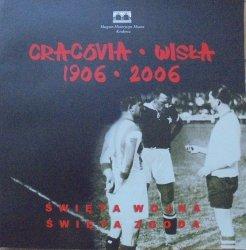 Cracovia Wisła 1906 2006. Święta wojna, święta zgoda • Katalog wystawy