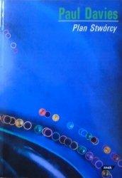Paul Davies • Plan Stwórcy. Naukowe podstawy racjonalnej wizji świata