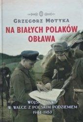 Grzegorz Motyka • Na białych Polaków obława