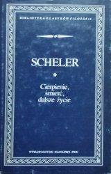 Max Scheler • Cierpienie, śmierć, dalsze życie